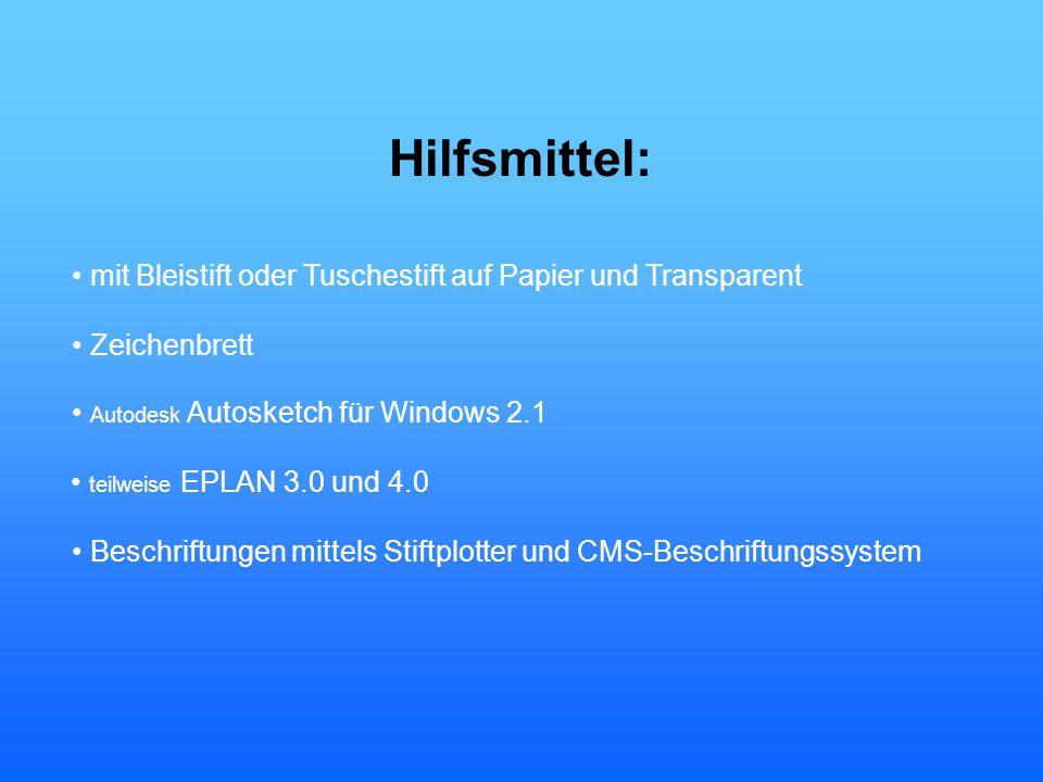Hilfsmittel: mit Bleistift oder Tuschestift auf Papier und Transparent Zeichenbrett Autodesk Autosketch für Windows 2.1 Beschriftungen mittels Stiftpl