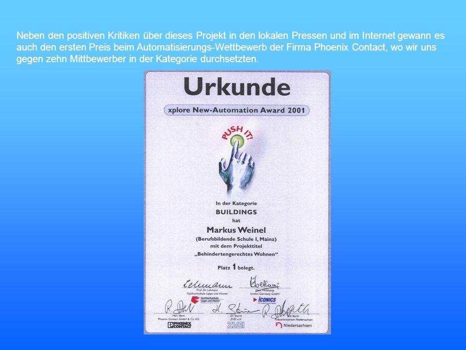 Neben den positiven Kritiken über dieses Projekt in den lokalen Pressen und im Internet gewann es auch den ersten Preis beim Automatisierungs-Wettbewe