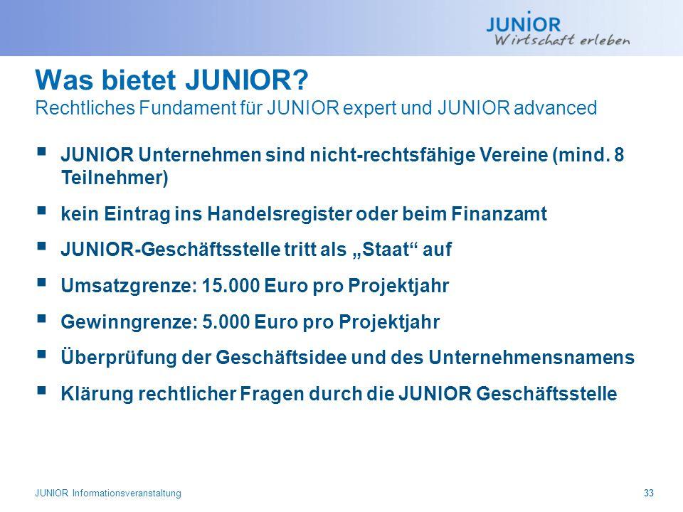 Was bietet JUNIOR? Rechtliches Fundament für JUNIOR expert und JUNIOR advanced  JUNIOR Unternehmen sind nicht-rechtsfähige Vereine (mind. 8 Teilnehme