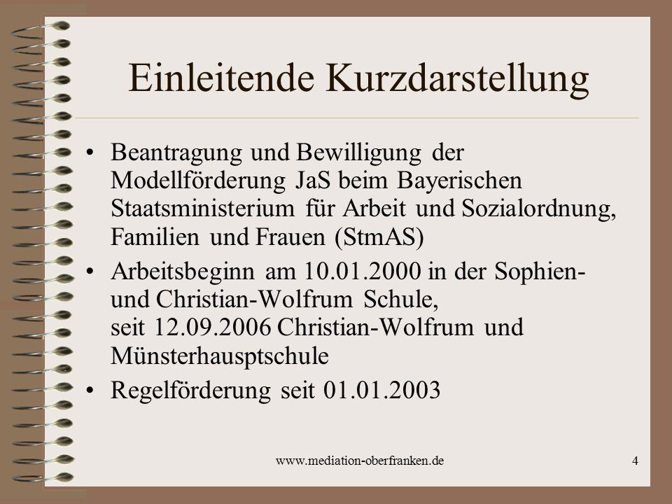 www.mediation-oberfranken.de4 Einleitende Kurzdarstellung Beantragung und Bewilligung der Modellförderung JaS beim Bayerischen Staatsministerium für A
