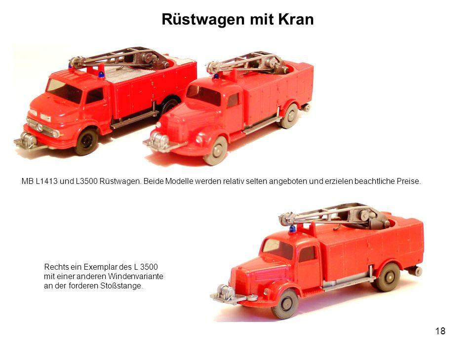 Rüstwagen mit Kran MB L1413 und L3500 Rüstwagen. Beide Modelle werden relativ selten angeboten und erzielen beachtliche Preise. Rechts ein Exemplar de
