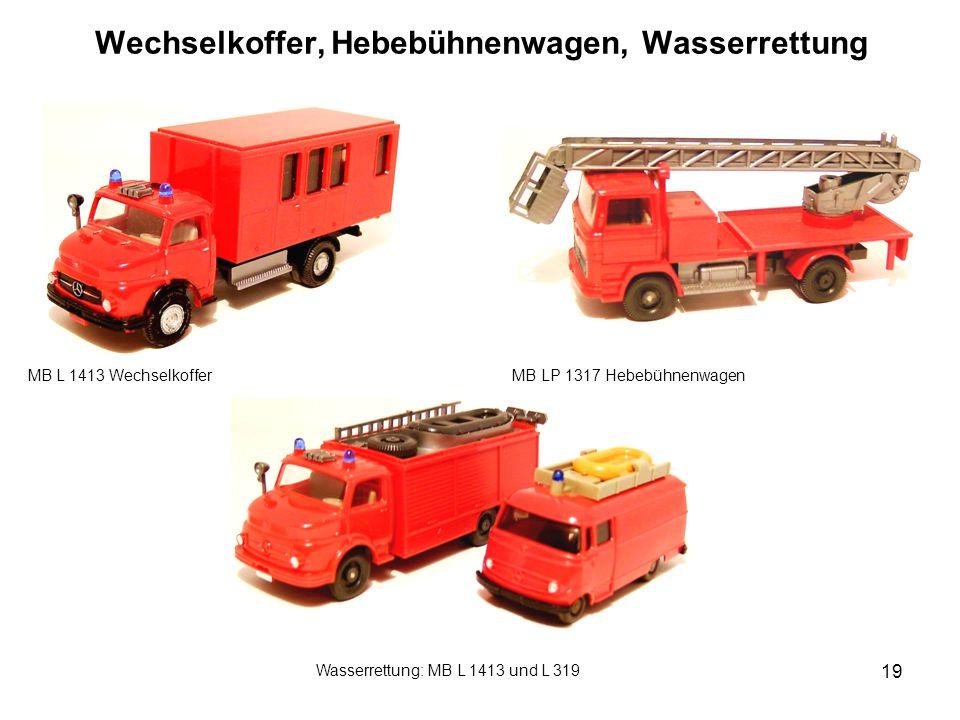 Wechselkoffer, Hebebühnenwagen, Wasserrettung MB L 1413 Wechselkoffer MB LP 1317 Hebebühnenwagen Wasserrettung: MB L 1413 und L 319 19
