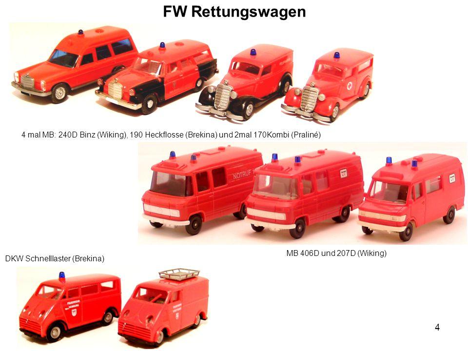 FW Rettungswagen 4 mal MB: 240D Binz (Wiking), 190 Heckflosse (Brekina) und 2mal 170Kombi (Praliné) MB 406D und 207D (Wiking) DKW Schnelllaster (Brekina) 4