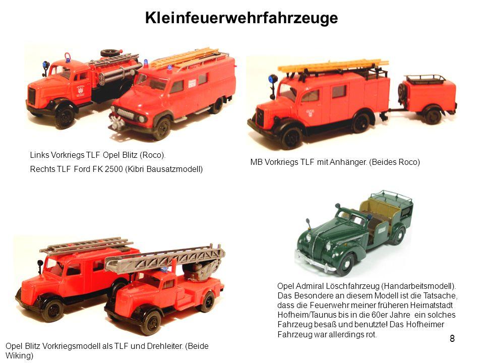 Kleinfeuerwehrfahrzeuge Links Vorkriegs TLF Opel Blitz (Roco). Rechts TLF Ford FK 2500 (Kibri Bausatzmodell) MB Vorkriegs TLF mit Anhänger. (Beides Ro