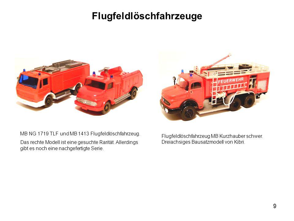 Flugfeldlöschfahrzeuge Flugfeldlöschfahrzeug MB Kurzhauber schwer. Dreiachsiges Bausatzmodell von Kibri. MB NG 1719 TLF und MB 1413 Flugfeldlöschfahrz