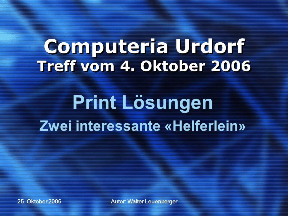 25. Oktober 2006Autor: Walter Leuenberger Computeria Urdorf Treff vom 4.