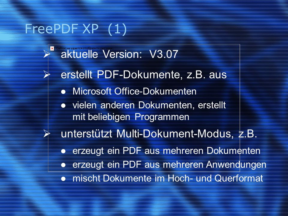 FreePDF XP (2)  Systemvoraussetzungen Windows XP, Windows 2000 für ältere Windows-Versionen: FreePDF (V2.11) das Programm GhostScript muss zuvor installiert sein (z.Zt.