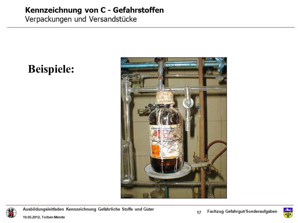 Fachzug Gefahrgut/Sonderaufgaben Ausbildungsleitfaden Kennzeichnung Gefährliche Stoffe und Güter 10.05.2012, Torben Mende 17 Beispiele: Kennzeichnung