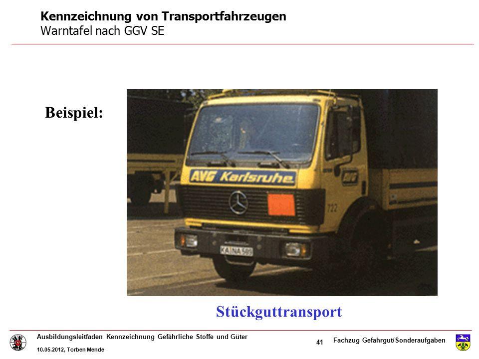 Fachzug Gefahrgut/Sonderaufgaben Ausbildungsleitfaden Kennzeichnung Gefährliche Stoffe und Güter 10.05.2012, Torben Mende 41 Stückguttransport Beispie
