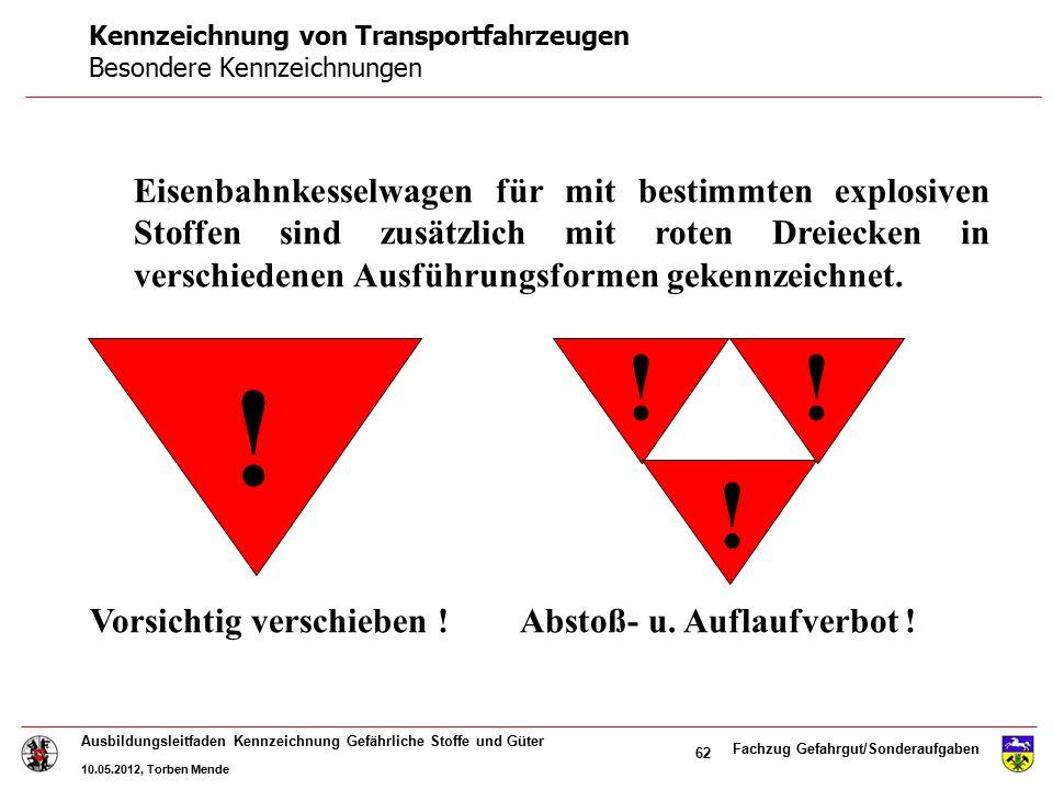Fachzug Gefahrgut/Sonderaufgaben Ausbildungsleitfaden Kennzeichnung Gefährliche Stoffe und Güter 10.05.2012, Torben Mende 62 Eisenbahnkesselwagen für