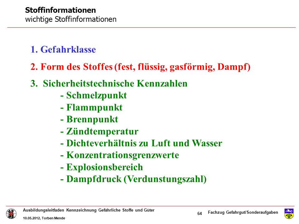 Fachzug Gefahrgut/Sonderaufgaben Ausbildungsleitfaden Kennzeichnung Gefährliche Stoffe und Güter 10.05.2012, Torben Mende 64 1. Gefahrklasse 2. Form d