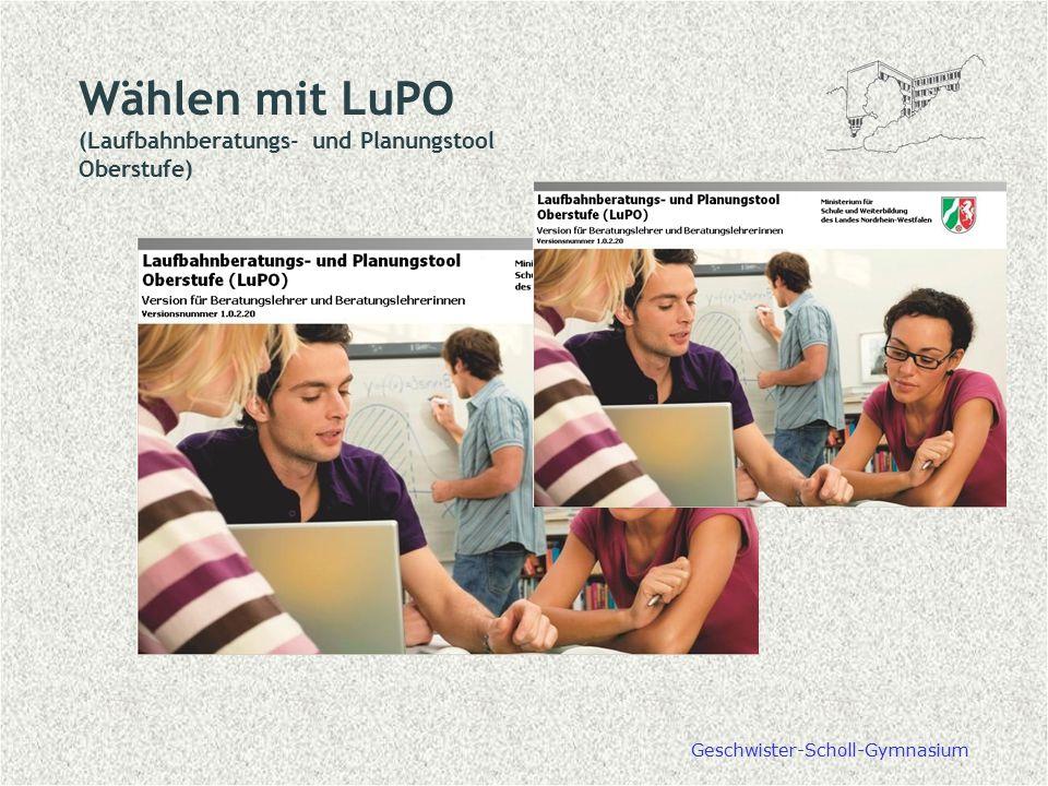 Wählen mit LuPO (Laufbahnberatungs- und Planungstool Oberstufe) Geschwister-Scholl-Gymnasium