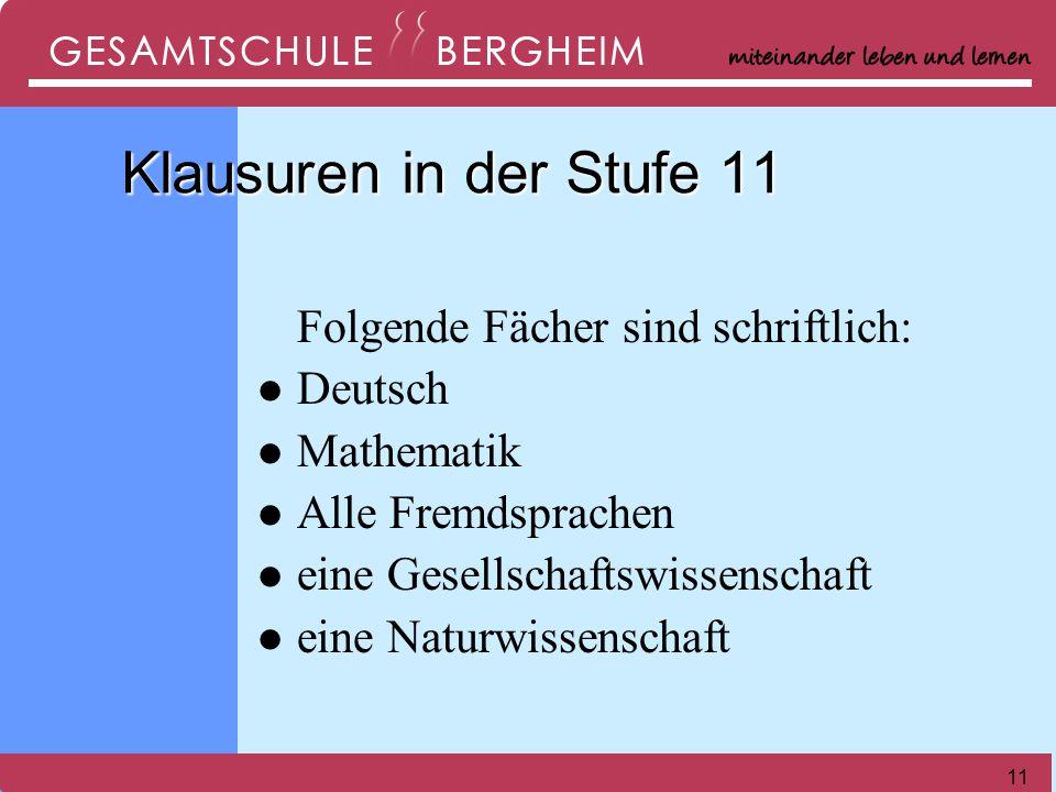 11 Klausuren in der Stufe 11 Klausuren in der Stufe 11 Folgende Fächer sind schriftlich: Deutsch Mathematik Alle Fremdsprachen eine Gesellschaftswissenschaft eine Naturwissenschaft