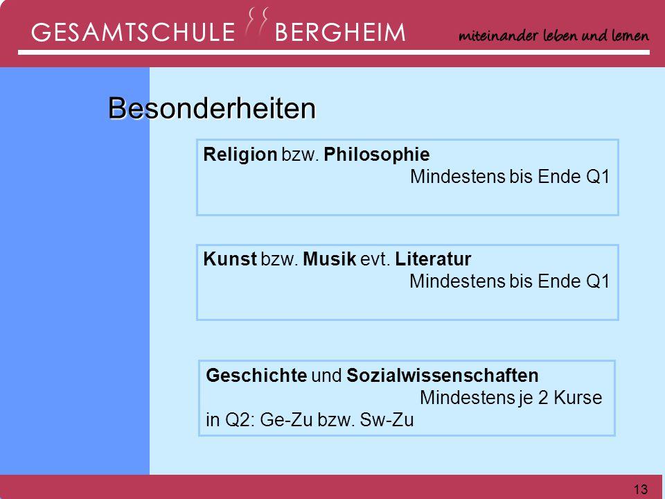 13 Kunst bzw.Musik evt. Literatur Mindestens bis Ende Q1 Religion bzw.