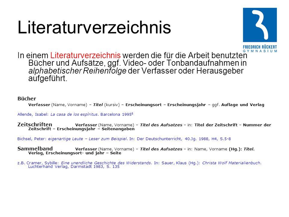 Literaturverzeichnis In einem Literaturverzeichnis werden die für die Arbeit benutzten Bücher und Aufsätze, ggf. Video- oder Tonbandaufnahmen in alpha