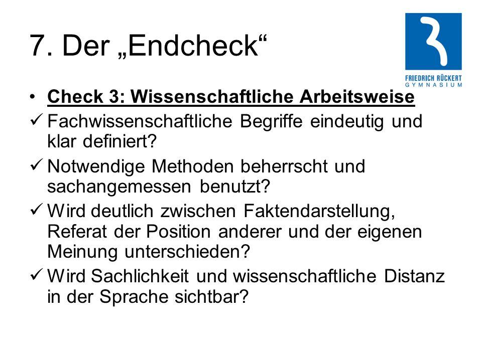 """7. Der """"Endcheck"""" Check 3: Wissenschaftliche Arbeitsweise Fachwissenschaftliche Begriffe eindeutig und klar definiert? Notwendige Methoden beherrscht"""