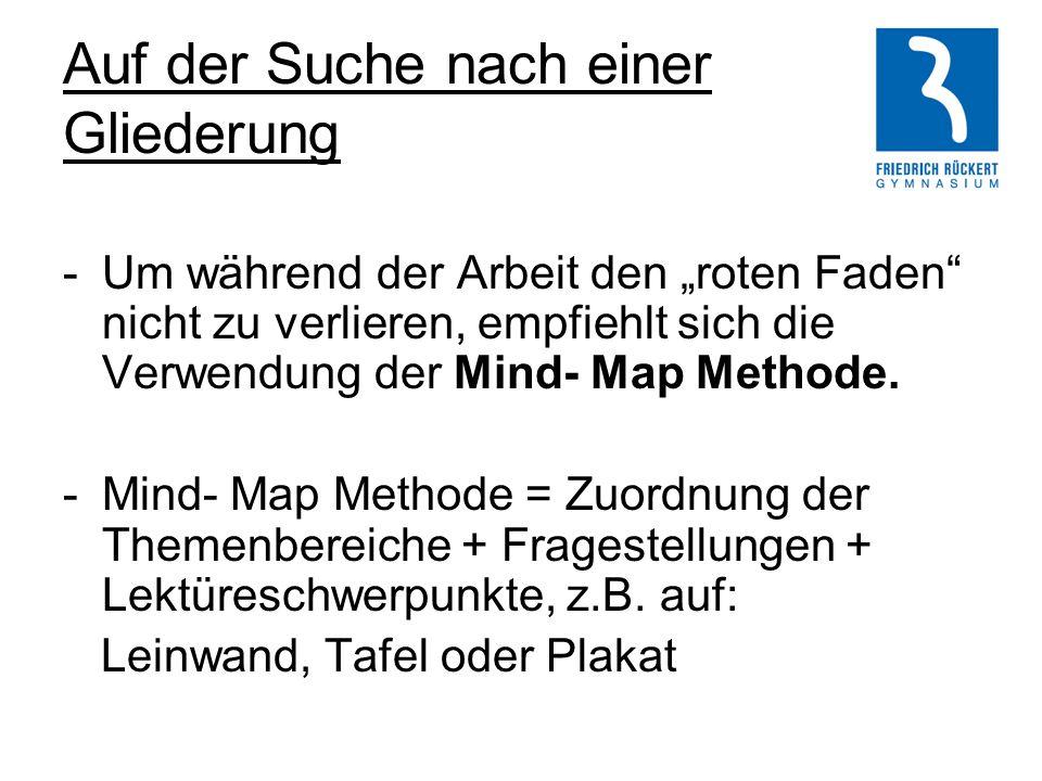 """Auf der Suche nach einer Gliederung -Um während der Arbeit den """"roten Faden"""" nicht zu verlieren, empfiehlt sich die Verwendung der Mind- Map Methode."""