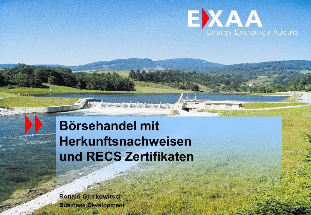 Börsehandel mit Herkunftsnachweisen und RECS Zertifikaten Ronald Gjurkowitsch Business Development