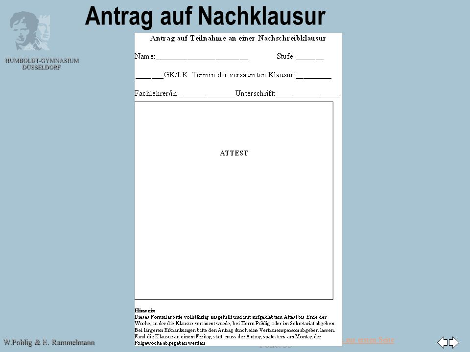 Zurück zur ersten Seite W.Pohlig & E. Rammelmann HUMBOLDT-GYMNASIUM DÜSSELDORF Folie: 33 Antrag auf Nachklausur