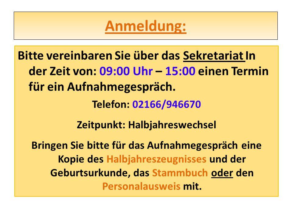 Anmeldung: Bitte vereinbaren Sie über das Sekretariat In der Zeit von: 09:00 Uhr – 15:00 einen Termin für ein Aufnahmegespräch.