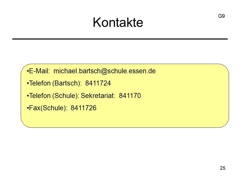25 Kontakte E-Mail: michael.bartsch@schule.essen.de Telefon (Bartsch): 8411724 Telefon (Schule): Sekretariat: 841170 Fax(Schule): 8411726 G9
