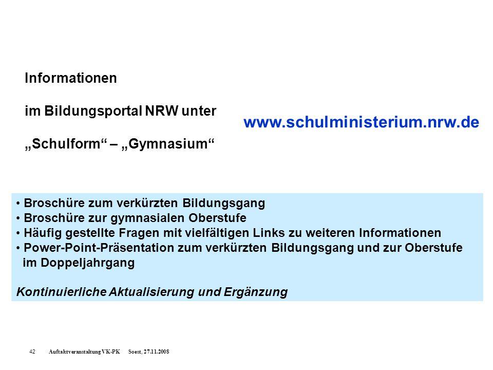 """Auftaktveranstaltung VK-PK Soest, 27.11.2008 Informationen im Bildungsportal NRW unter """"Schulform"""" – """"Gymnasium"""" Broschüre zum verkürzten Bildungsgang"""