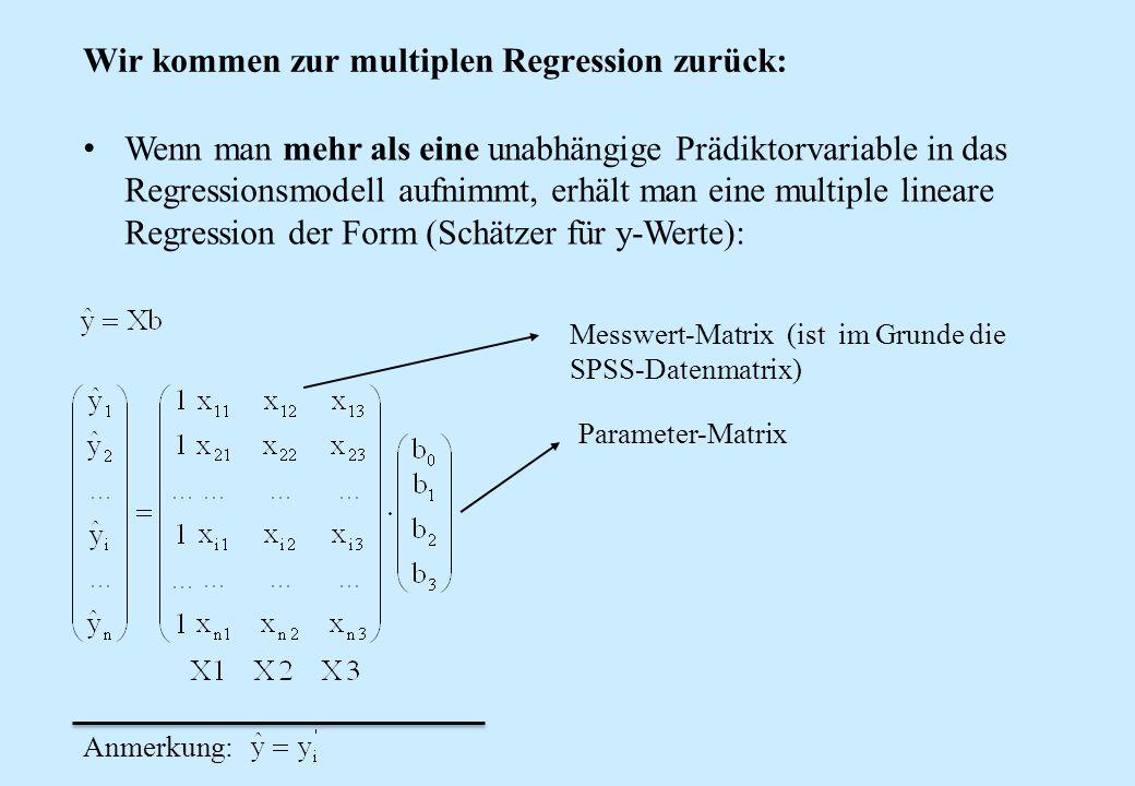Wir kommen zur multiplen Regression zurück: Wenn man mehr als eine unabhängige Prädiktorvariable in das Regressionsmodell aufnimmt, erhält man eine mu