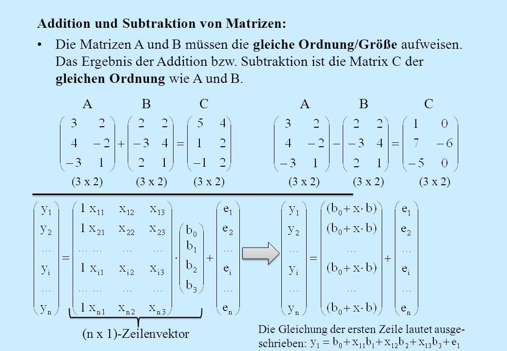 Addition und Subtraktion von Matrizen: Die Matrizen A und B müssen die gleiche Ordnung/Größe aufweisen. Das Ergebnis der Addition bzw. Subtraktion ist