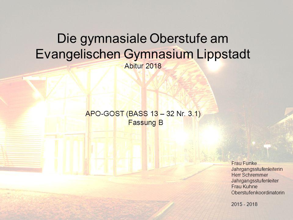 Die gymnasiale Oberstufe am Evangelischen Gymnasium Lippstadt Abitur 2018 APO-GOST (BASS 13 – 32 Nr.