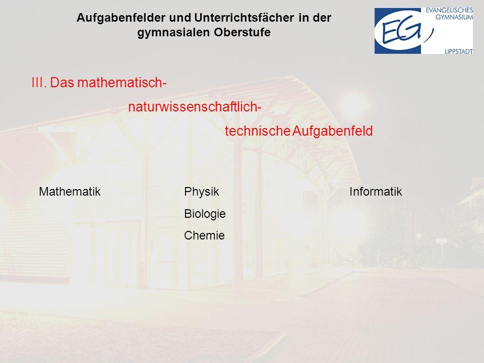 Aufgabenfelder und Unterrichtsfächer in der gymnasialen Oberstufe III.