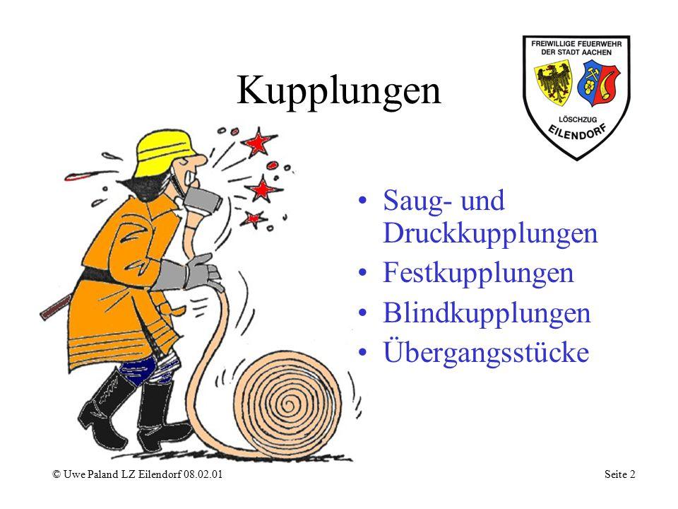 Kupplungen Saug- und Druckkupplungen Festkupplungen Blindkupplungen Übergangsstücke © Uwe Paland LZ Eilendorf 08.02.01 Seite 2