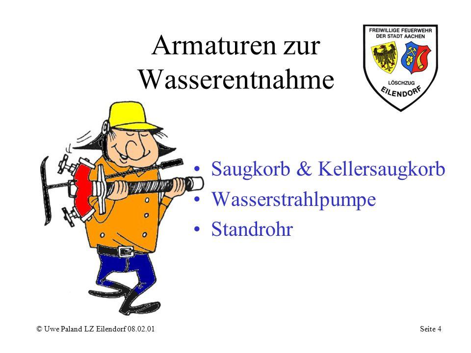 Armaturen zur Wasserentnahme Saugkorb & Kellersaugkorb Wasserstrahlpumpe Standrohr © Uwe Paland LZ Eilendorf 08.02.01 Seite 4