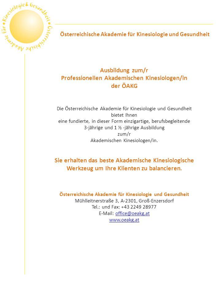 Entstehung und Aufbau Die ÖAKG - Österreichische Akademie für Kinesiologie und Gesundheit wurde in den 90er Jahren nach intensivem Aufbau und Pionierarbeit von Susanne Bichler-Lajda und Prof.