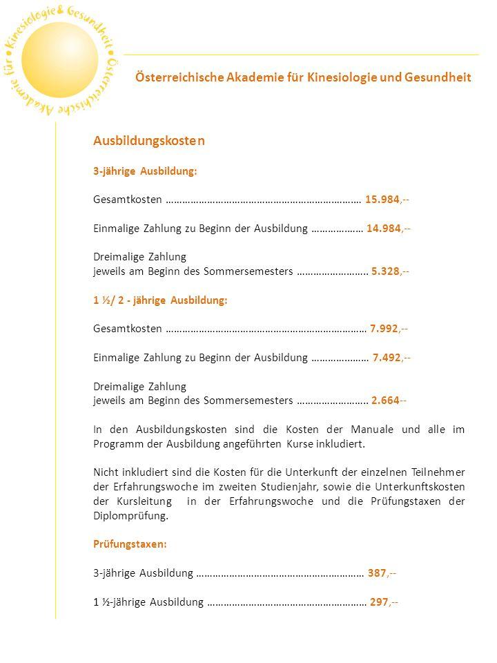 Ausbildungskosten 3-jährige Ausbildung: Gesamtkosten …………………………………………………….…….… 15.984,-- Einmalige Zahlung zu Beginn der Ausbildung ………….…… 14.984,--