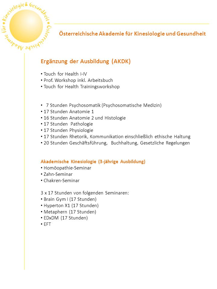 Ergänzung der Ausbildung (AKDK) Touch for Health I-IV Prof. Workshop inkl. Arbeitsbuch Touch for Health Trainingsworkshop 7 Stunden Psychosomatik (Psy
