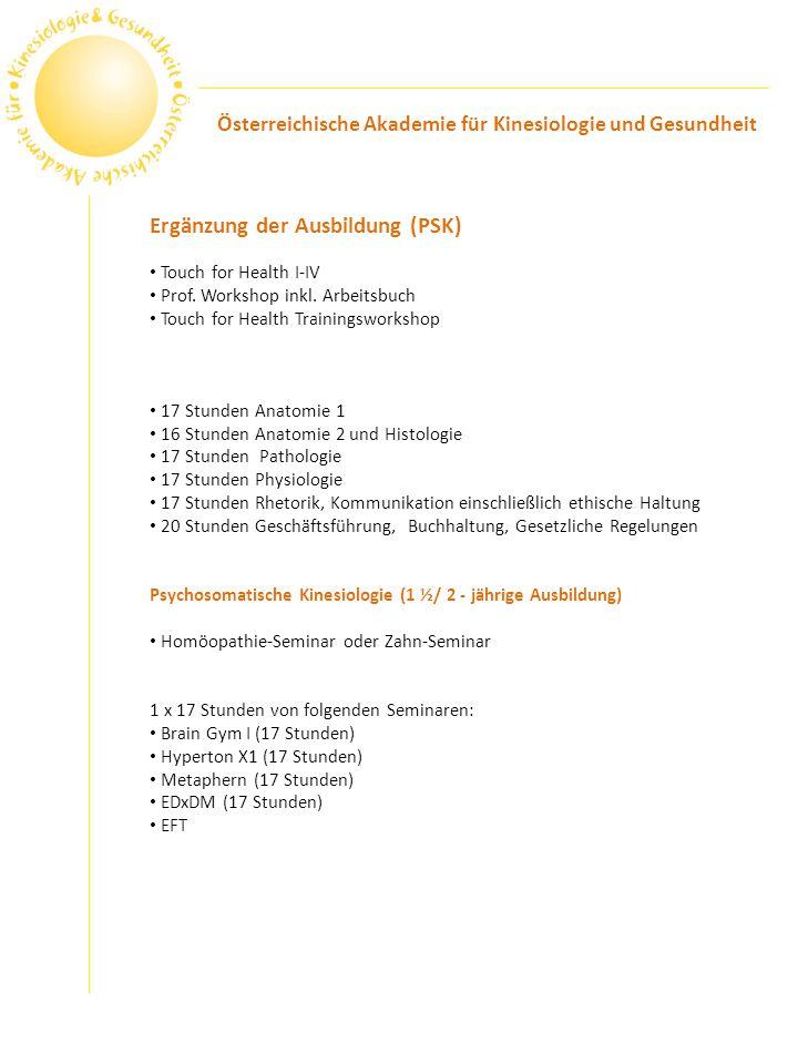 Ergänzung der Ausbildung (PSK) Touch for Health I-IV Prof. Workshop inkl. Arbeitsbuch Touch for Health Trainingsworkshop 17 Stunden Anatomie 1 16 Stun