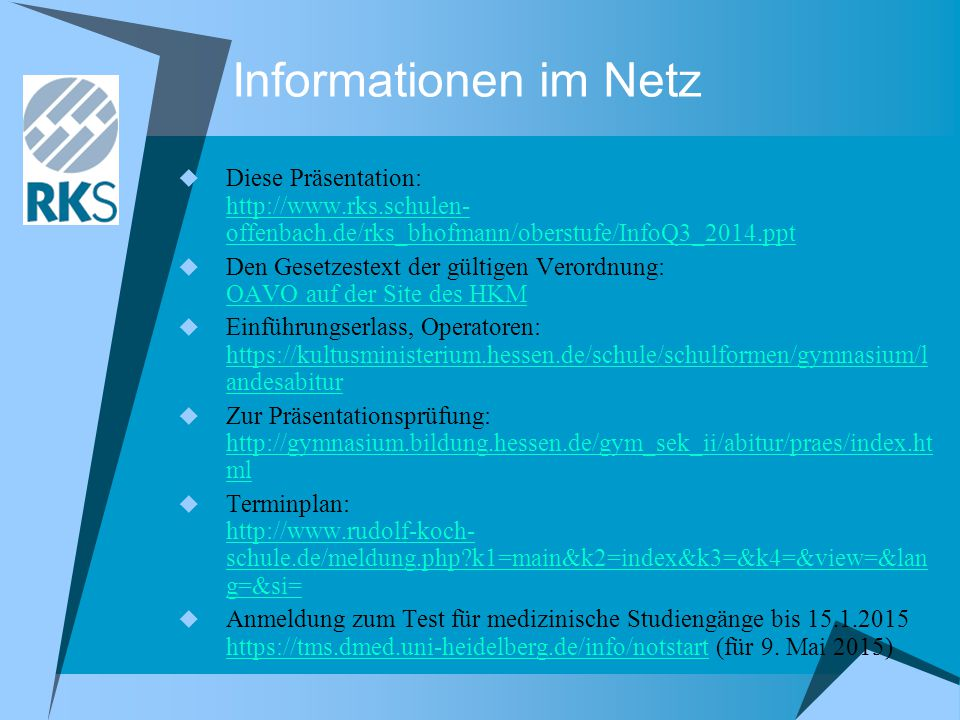 Informationen im Netz  Diese Präsentation: http://www.rks.schulen- offenbach.de/rks_bhofmann/oberstufe/InfoQ3_2014.ppt http://www.rks.schulen- offenb