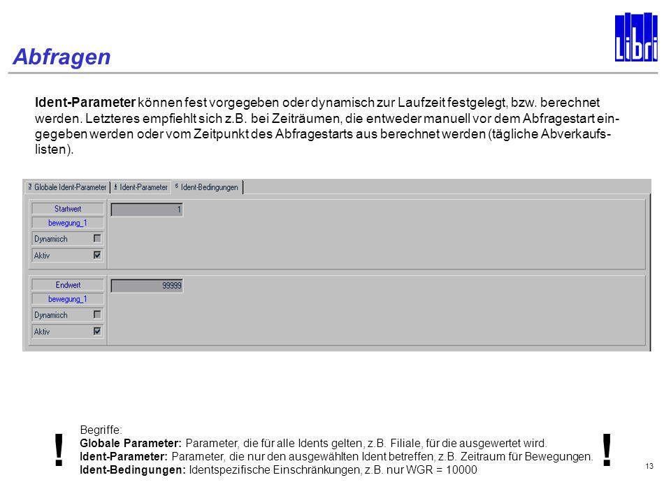 Abfragen 13 Ident-Parameter können fest vorgegeben oder dynamisch zur Laufzeit festgelegt, bzw.