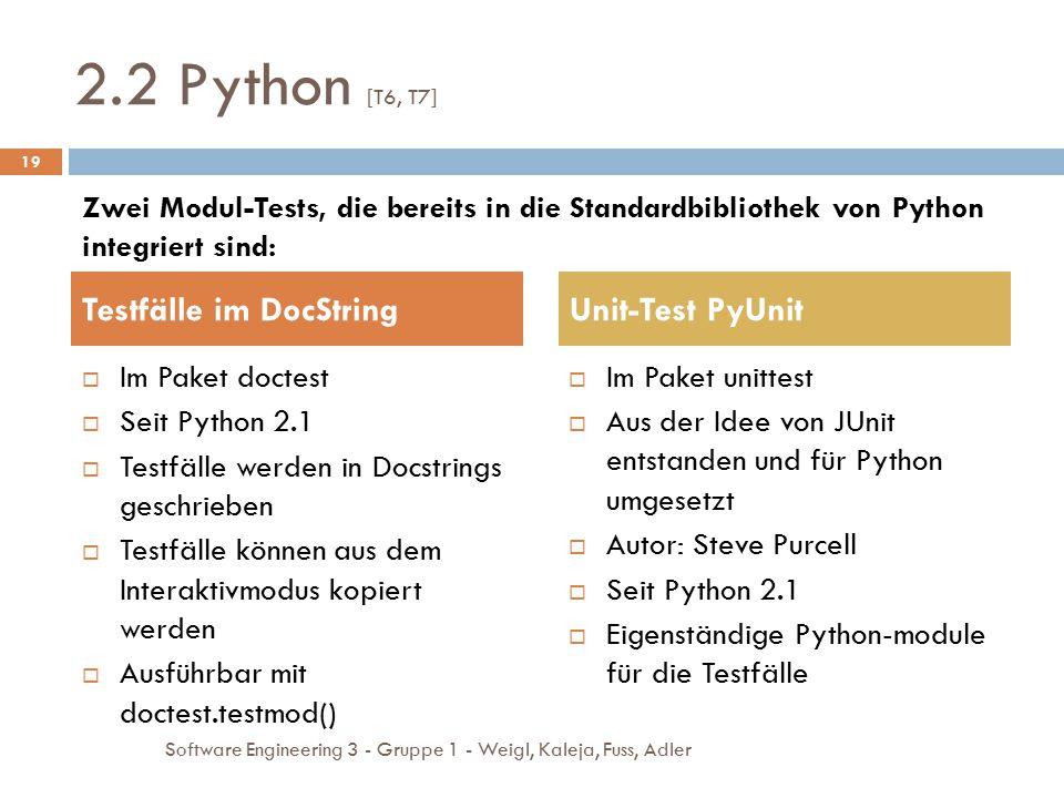  Im Paket unittest  Aus der Idee von JUnit entstanden und für Python umgesetzt  Autor: Steve Purcell  Seit Python 2.1  Eigenständige Python-modul