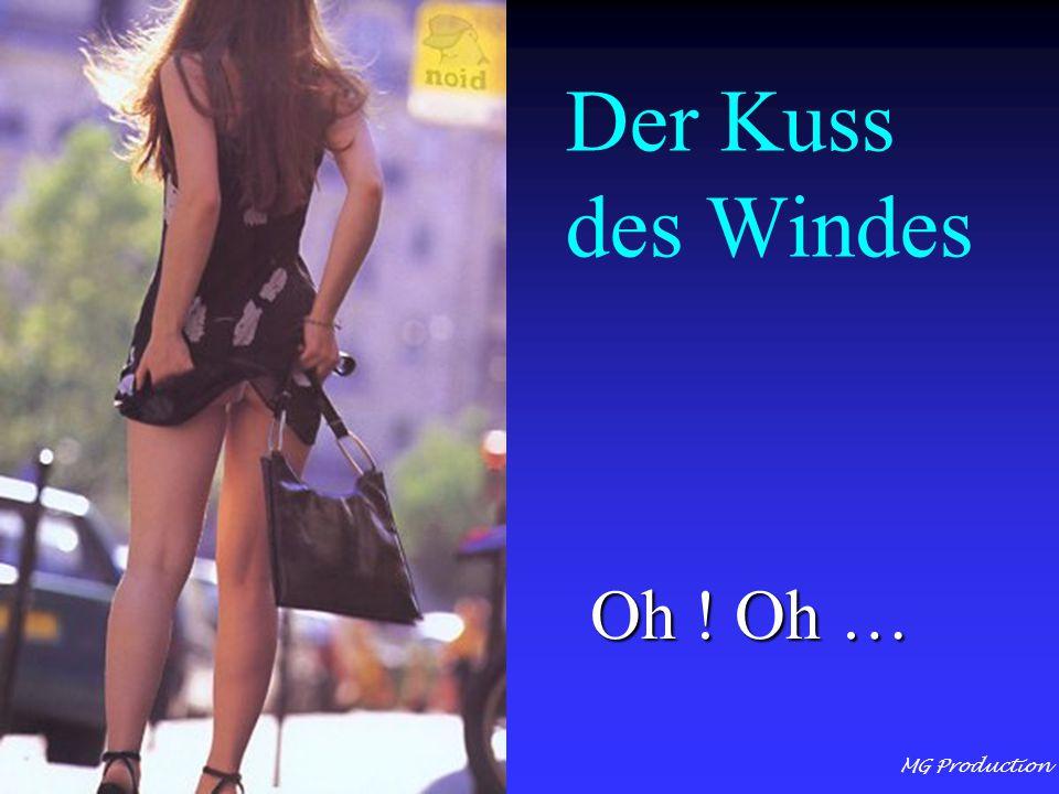 MG Production Der Kuss des Windes Oh ! Oh …