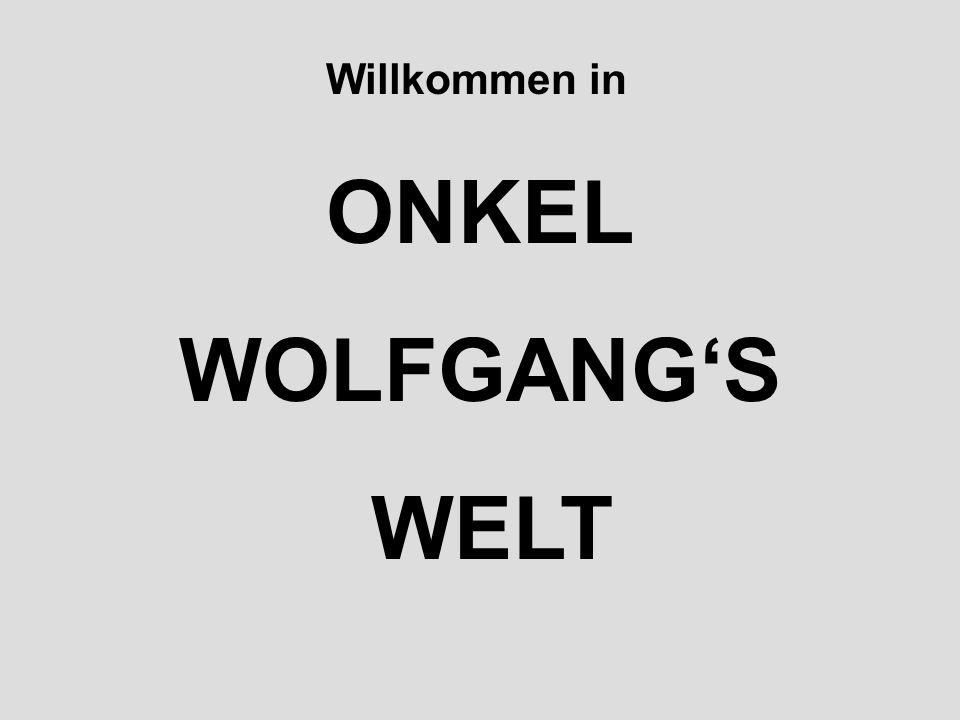 """""""Geschichten aus ONKEL WOLFGANG'S WELT Das war Folge 1 von"""