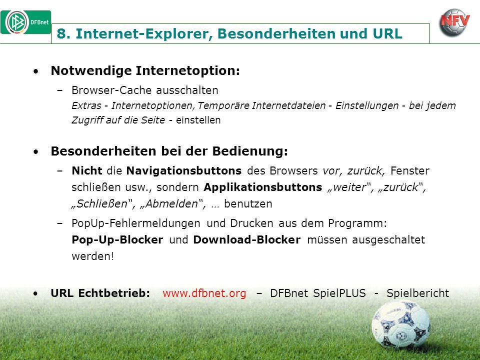 8. Internet-Explorer, Besonderheiten und URL Notwendige Internetoption: –Browser-Cache ausschalten Extras - Internetoptionen, Temporäre Internetdateie