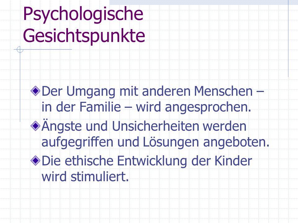 Psychologische Gesichtspunkte Der Umgang mit anderen Menschen – in der Familie – wird angesprochen.