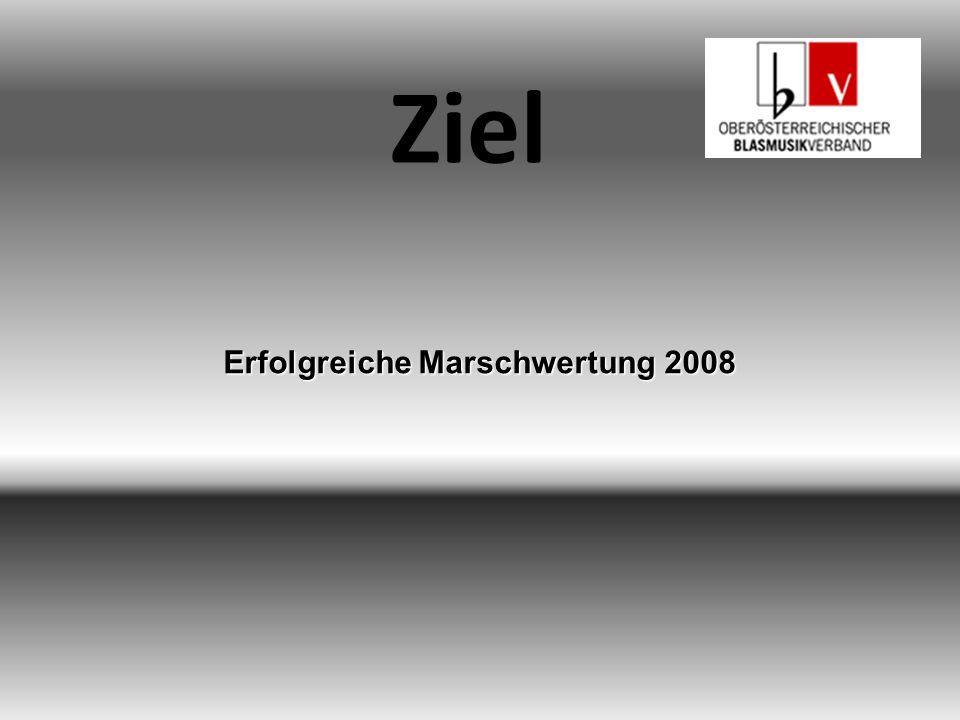 Ziel Erfolgreiche Marschwertung 2008