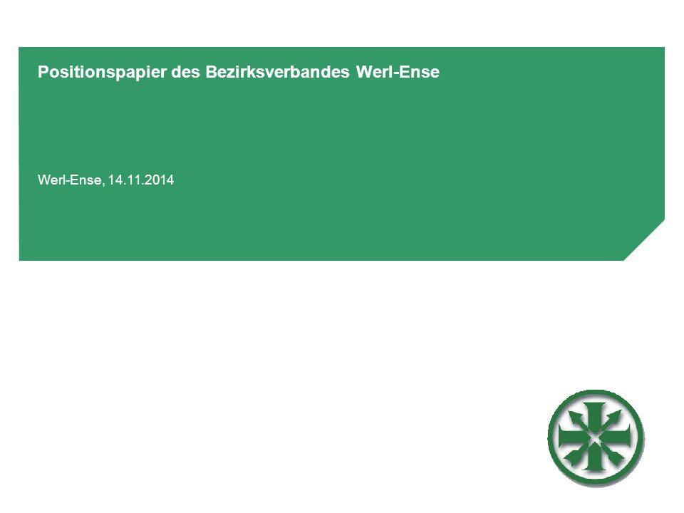 Positionspapier des Bezirksverbandes Werl-Ense Werl-Ense, 14.11.2014