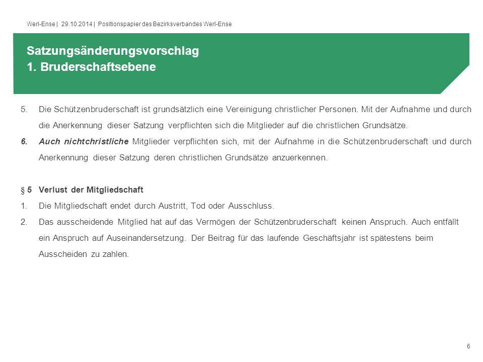 6 Werl-Ense | 29.10.2014 | Positionspapier des Bezirksverbandes Werl-Ense 5.Die Schützenbruderschaft ist grundsätzlich eine Vereinigung christlicher Personen.