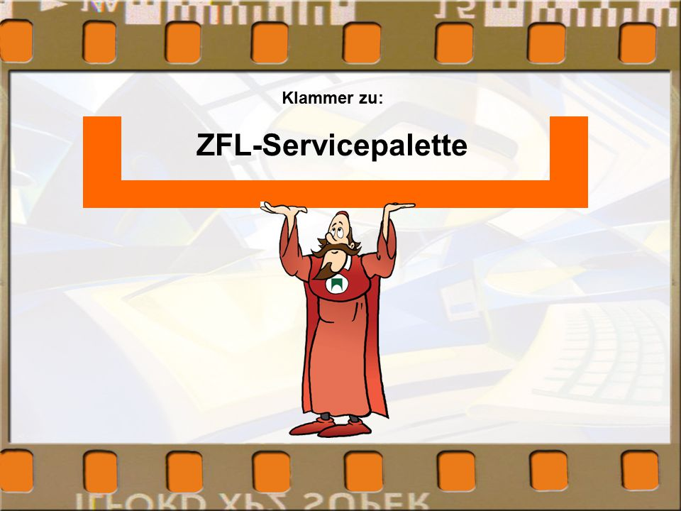 Klammer zu: ZFL-Servicepalette