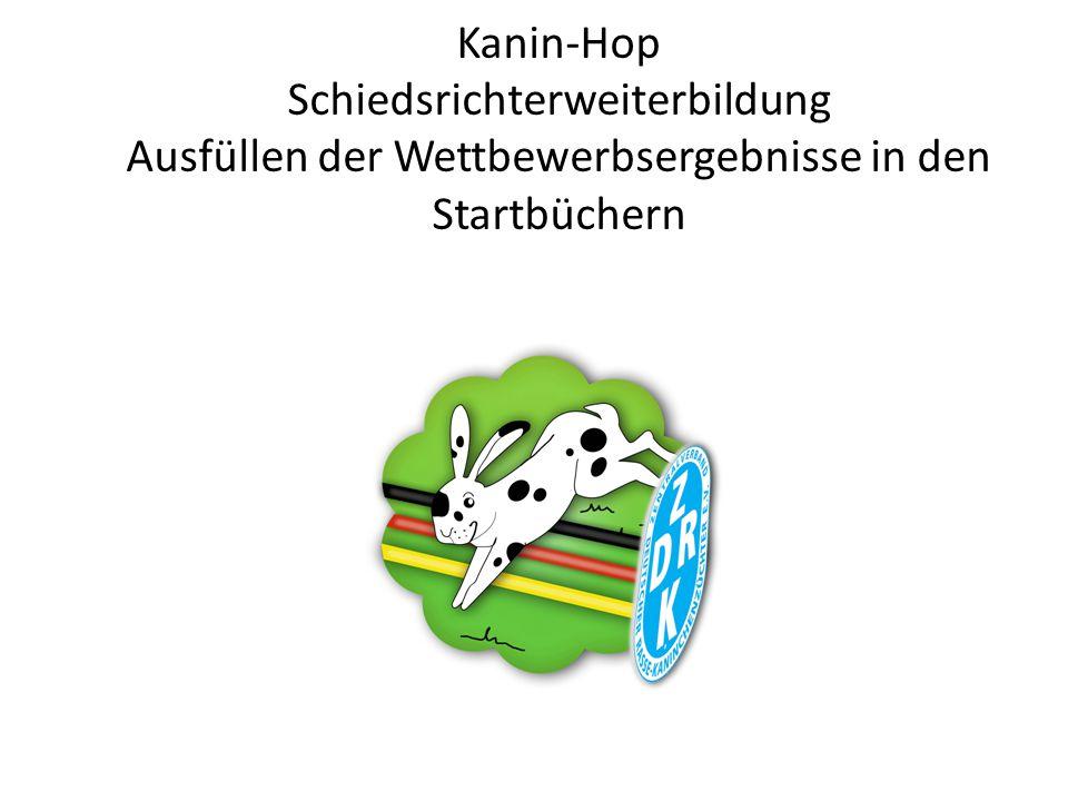 Kanin-Hop Schiedsrichterweiterbildung Ausfüllen der Wettbewerbsergebnisse in den Startbüchern