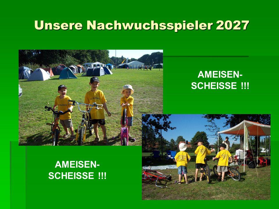 Unsere Nachwuchsspieler 2027 AMEISEN- SCHEISSE !!! AMEISEN- SCHEISSE !!!