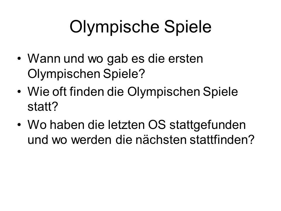 Olympische Spiele Wann und wo gab es die ersten Olympischen Spiele.